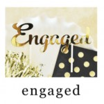 """Gold """"Engaged"""" Cake Topper"""